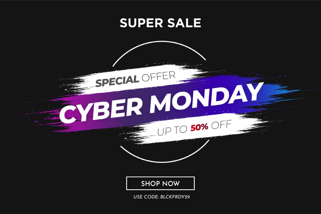 Special Cyber Monday Sale Up To 50% OFF