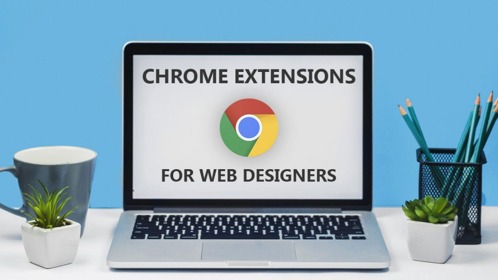 Best Chrome Extensions For Web Designers