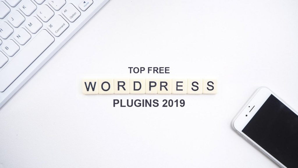 Top Free WordPress Plugins 2019