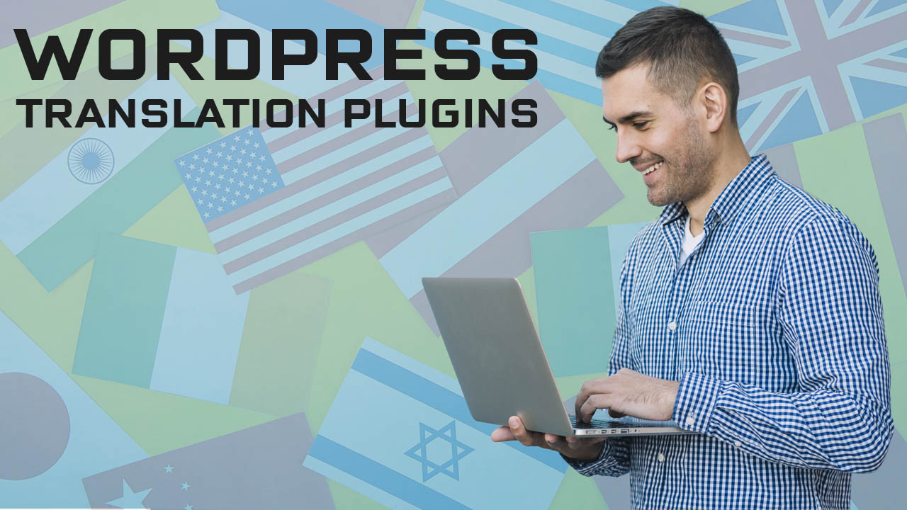 The Prominent WordPress Translation Plugins 2020