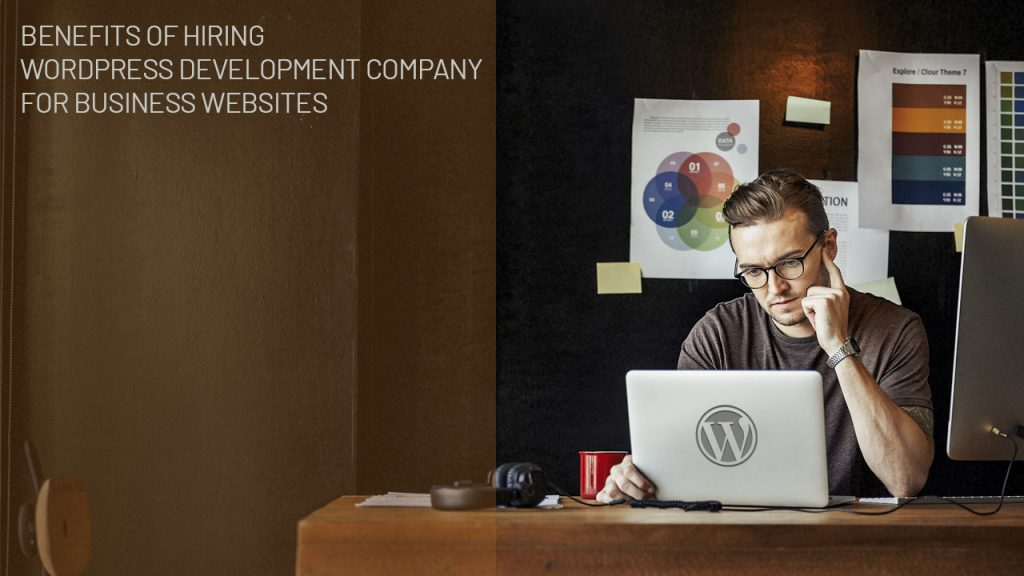 Benefits Of Hiring WordPress Development Company for Business Websites