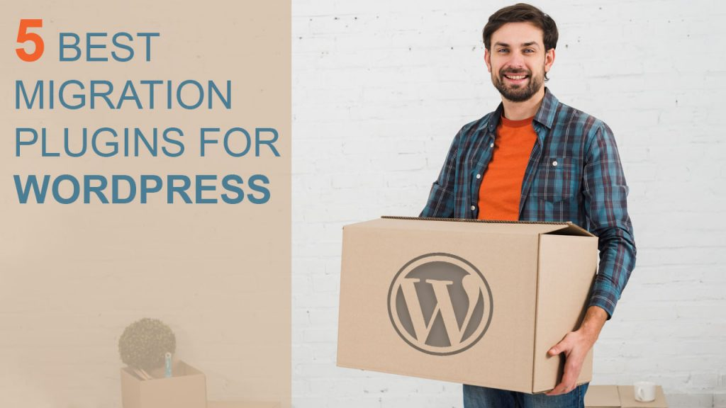 Top 5 Best Migration Plugins For WordPress