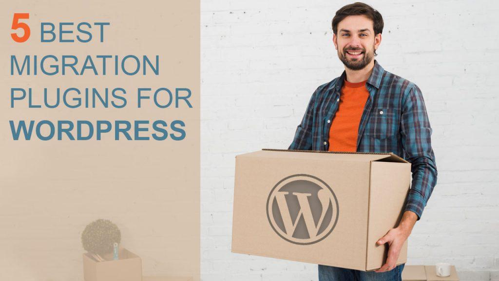 Top 5 Best Migration Plugins For WordPress