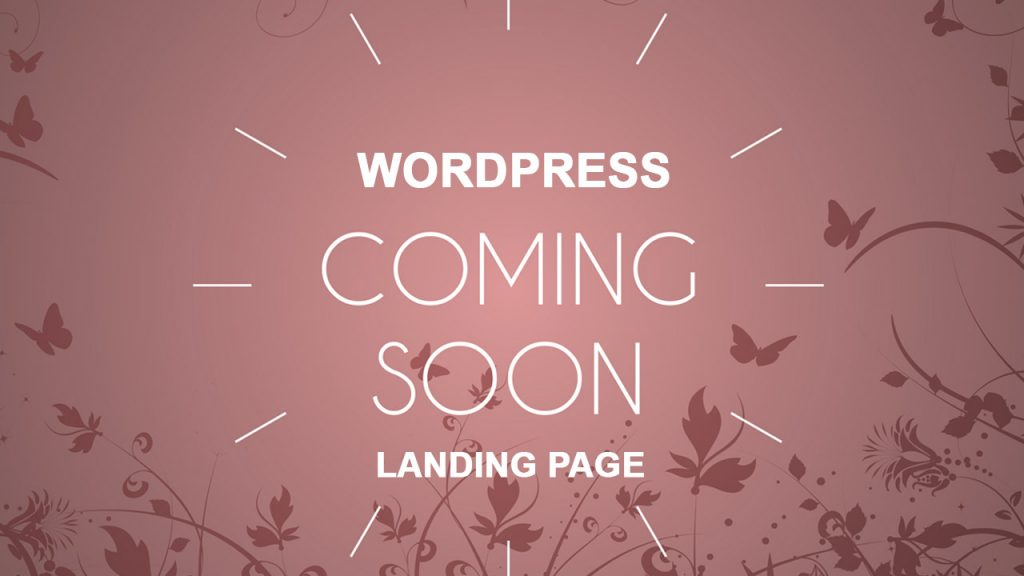 How To Build A Responsive Coming Soon Landing Page With WordPress