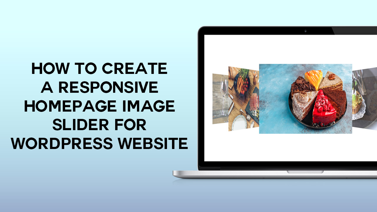 How To Create A Responsive Homepage Image Slider For WordPress Website