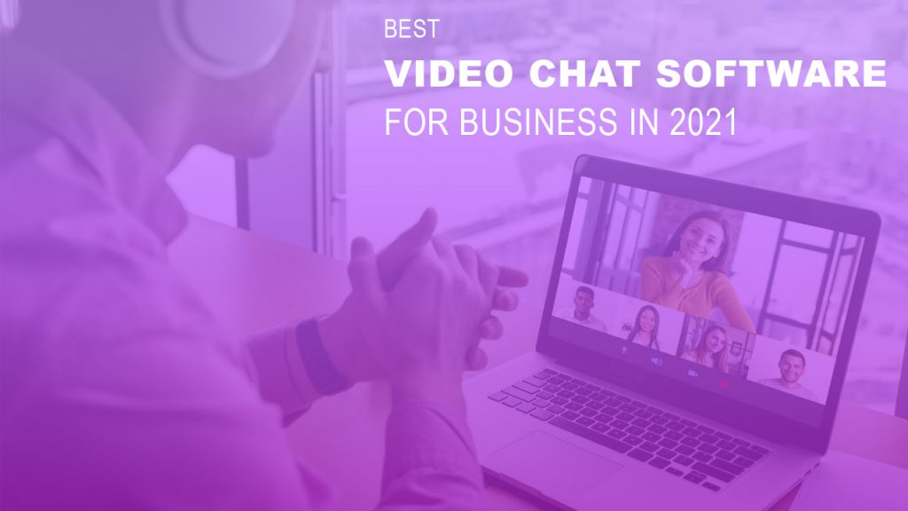 Best video chat software for business in 2021