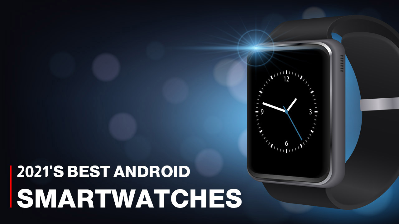 2021 Best Android Smartwatches