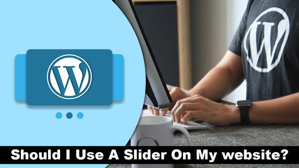 Should I Use A Slider On My website