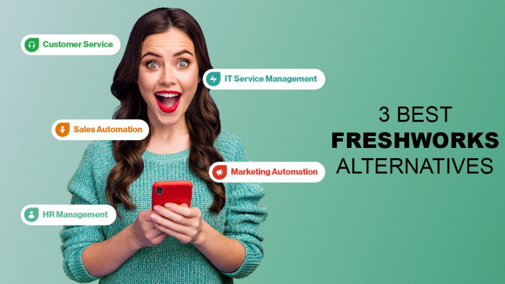3 Best Freshworks Alternatives The Most Trustworthy Tools for Your Business